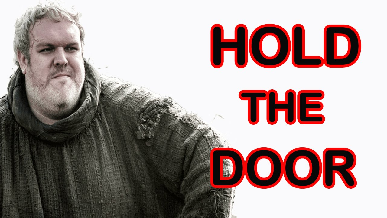 GAMES OF THRONES - HOLD THE DOOR - THE POSSESSION OF HODOR #SPOILER  sc 1 st  YouTube & GAMES OF THRONES - HOLD THE DOOR - THE POSSESSION OF HODOR #SPOILER ...