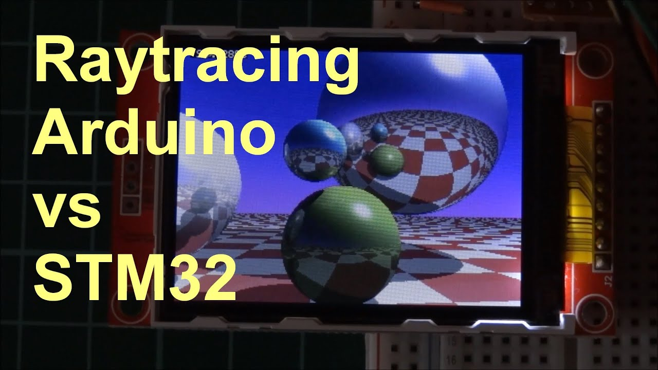 Raytracing on arduino and stm speed comparison youtube