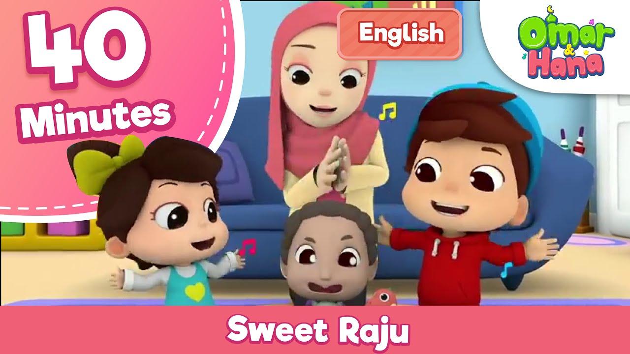 Sweet Raju and more | 40 Minute Compilation | Omar & Hana English