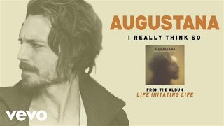 Watch Augustana I Really Think So video