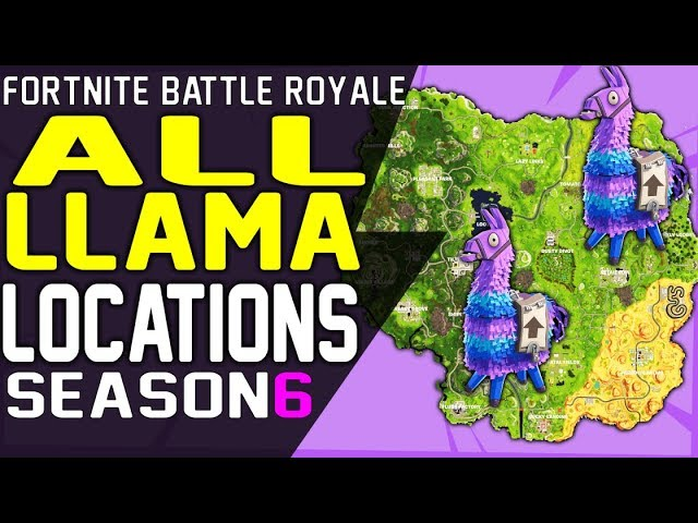 Fortnite ALL LLAMA LOCATIONS SEASON 6 - Where to Find Supply Llama in Fortnite Battle Royale