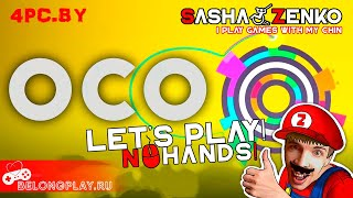 OCO Gameplay (Chin & Mouse Only)