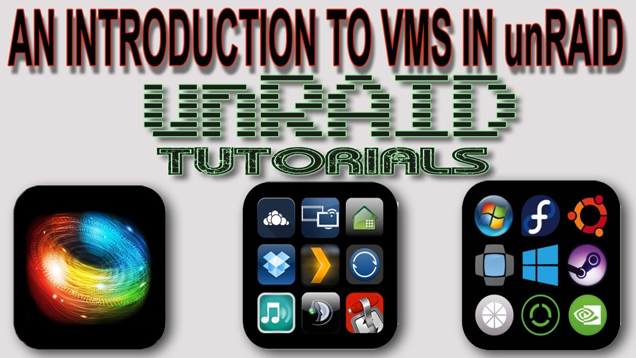 An introduction to VMs in unRAID and what to do first