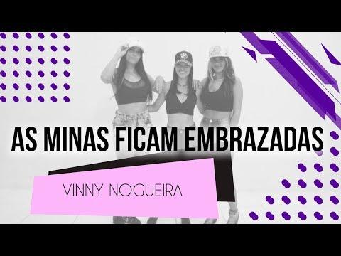 As Minas Ficam Embrazadas - Vinny Nogueira  Coreografia - SóRit