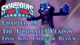 Skylanders Trap Team - Part 18: Chapter 18: The Ultimate Weapon - The Final Boss, Ending & Review!