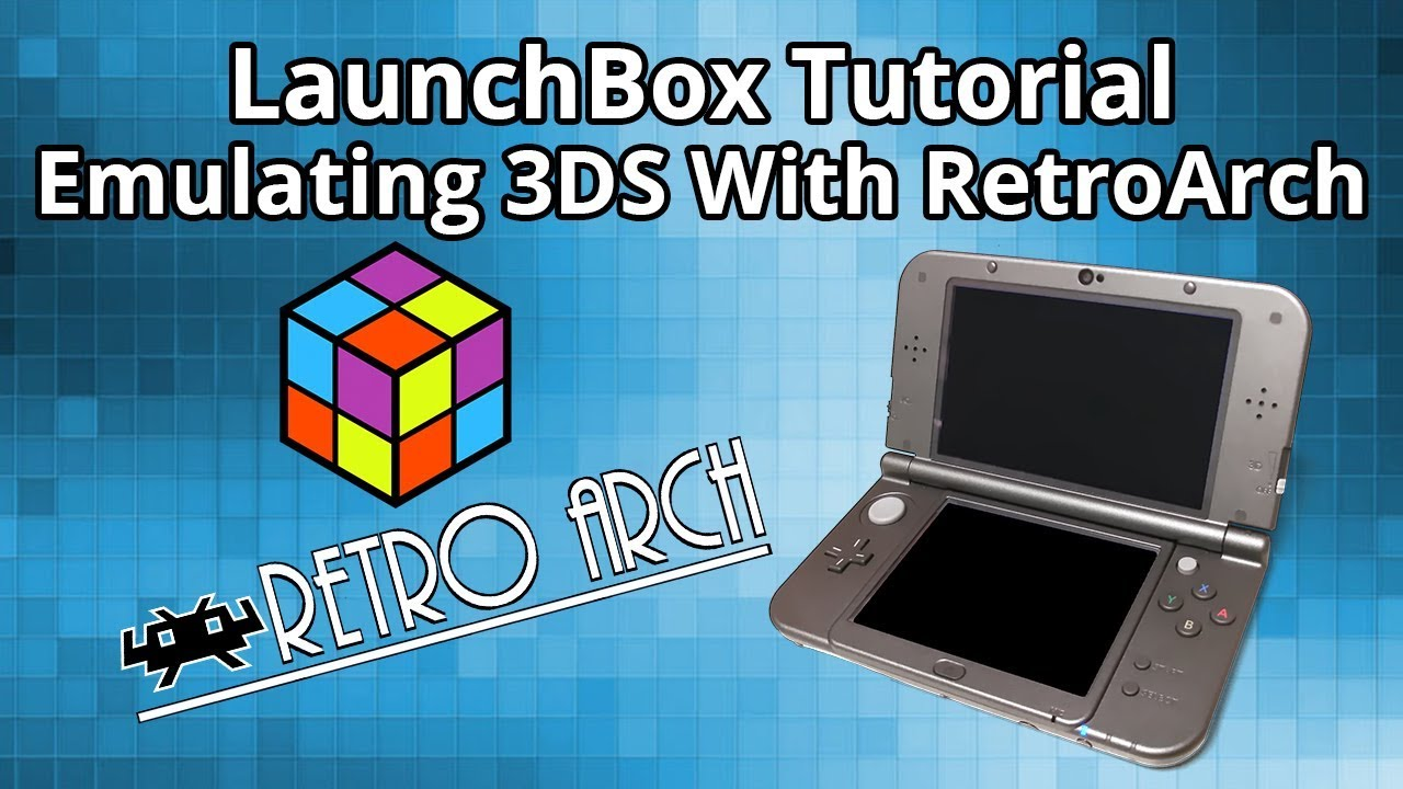 Emulating 3DS With Retroarch - LaunchBox Tutorial