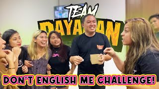 DON'T ENGLISH ME! | TEAM PAYAMAN CHALLENGE