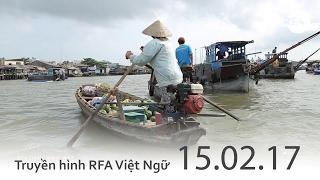 FULL: Truyền hình RFA 15.02.17 Tin tức thời sự Việt Nam