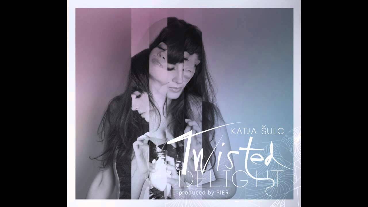 Katja Šulc - Twisted Delight