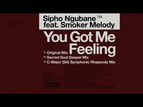 Sipho Ngubane feat. Smoker Melody - You Got Me Feeling