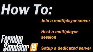 FS19 - How zu verbinden und Setup eine dedizierte multiplayer-server und host ein multiplayer-session