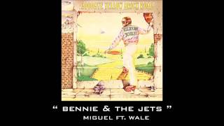 Bennie and The Jets   Miguel Ft  Wale Meecha Exclusive 2014 SD