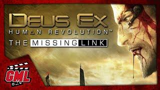 Deus Ex : Human Revolution - Le Chaînon Manquant - Film complet Français