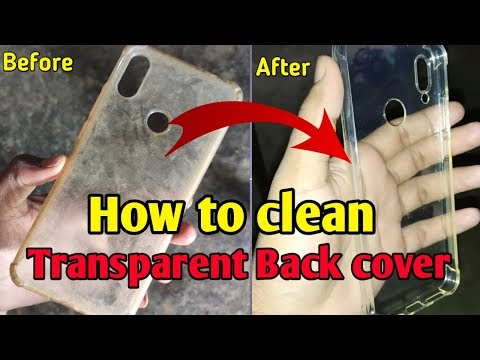 How To Clean Your Mobile Transparent Back Cover   How To Clean Yellowish Phone Cover