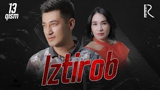 Iztirob (o'zbek serial) | Изтироб (узбек сериал) 13-qism