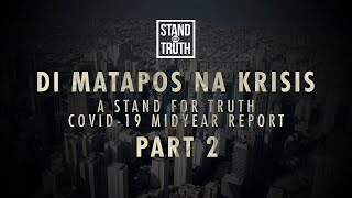 Stand for Truth: 'Di Matapos Na Krisis: A Stand For Truth COVID-19 midyear report | Part 2