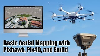 Basic Aerial Mapping with Pixhawk, Pix4D, and Emlid
