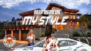 Doza Medicine - My Style [Balmain Bounce Riddim] March 2020