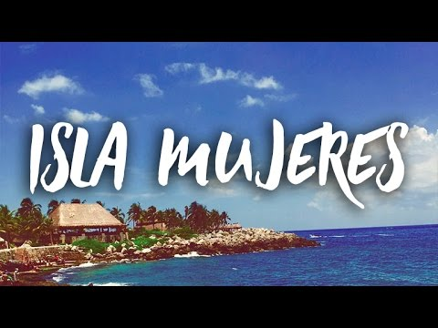 Mexico Travel: Isla Mujeres - A Day Trip from Cancun