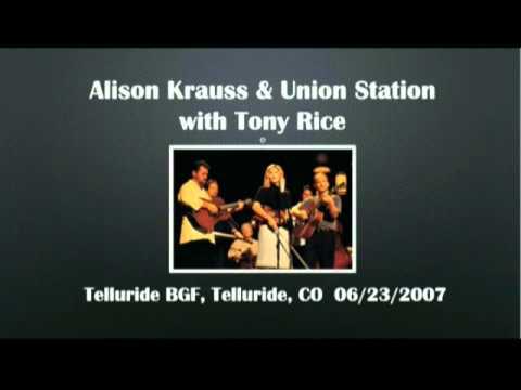 【CGUBA055】Alison Krauss & Union Station with Tony Rice 06/23/2007