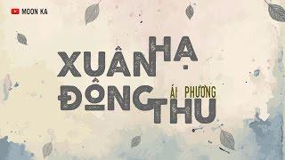 [Lyrics] Xuân Hạ Thu Đông - Ái Phương