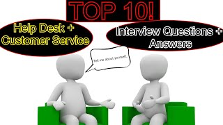TOP 10 HELP DESK INTERVIEW QUESTIONS AND ANSWERS | | CUSTOMER SERVICE JOB PREPARATION
