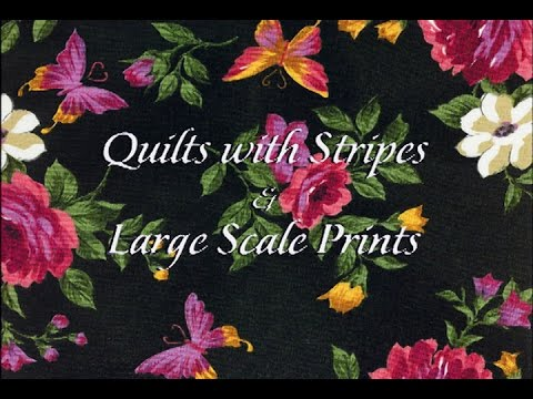"""Quilts With Stripes & Large Scale Prints"" Episode: 2305"
