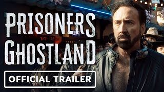 Prisoners of the Ghostland - Official Trailer (2021) Nicolas Cage, Nick Cassavetes