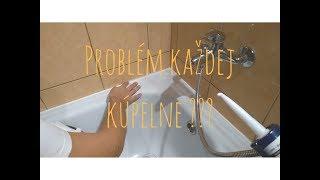 Problém každej kúpelne ?