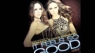 Amannda & Maya Karunna - It Feels So Good (Radio Edit)