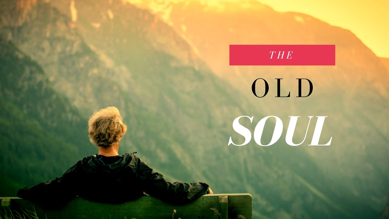 The Old Soul: Everything You Need to Know (Discover Little