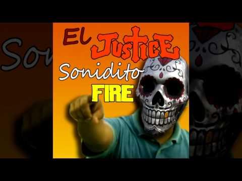 El Justice - Sonidito Fire (psa: sicario)