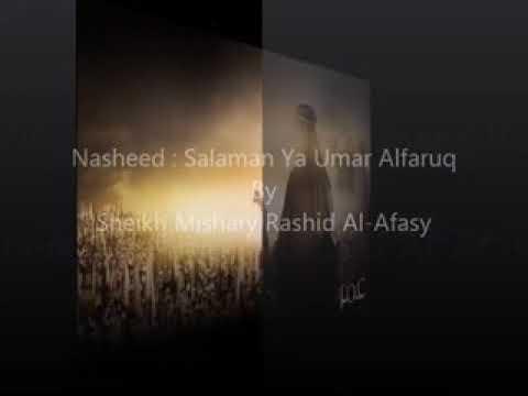 Salaman ya Umar al Farooq by Sheikh mishary Rashid...