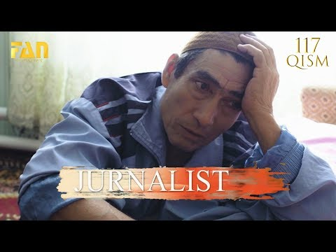 Журналист Сериали 117 - қисм / Jurnalist Seriali 117 - Qism