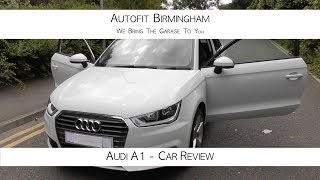 Audi A1 Car Review - Autofit Birmingham