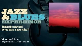 Brigitte Beraha, John Turville - Moon and Sand - JazzAndBluesExperience