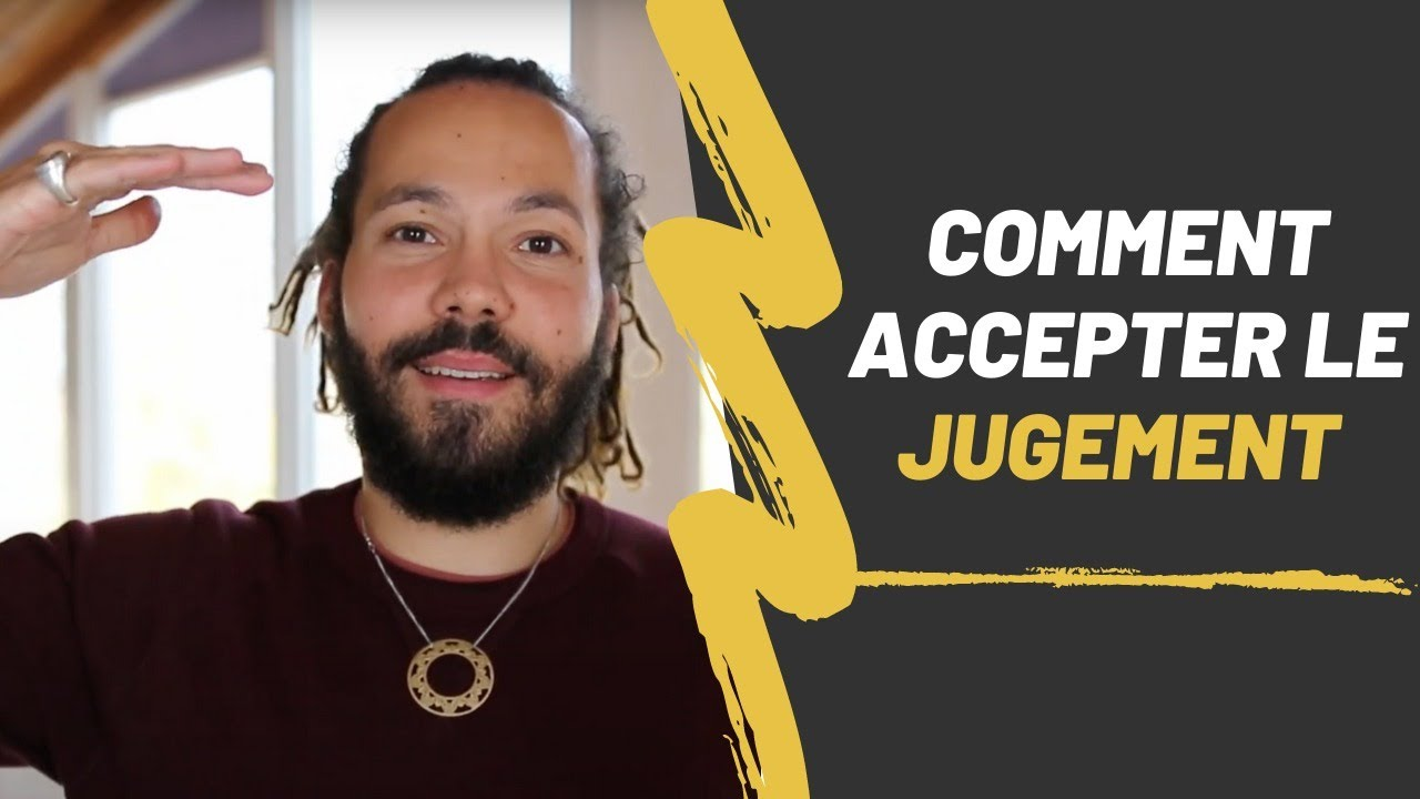 Comment accepter le jugement - YouTube