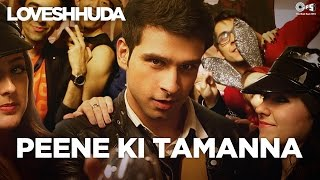 Peene Ki Tamanna Song Video - Loveshhuda | Girish, Navneet | Vishal, Parichay