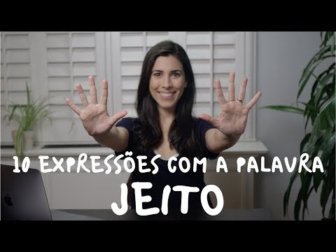 BRAZILIAN EXPRESSIONS with the word JEITO  Speaking Brazilian