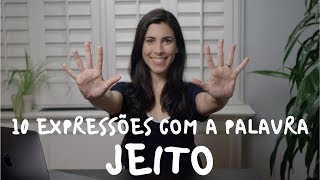 Baixar BRAZILIAN EXPRESSIONS with the word JEITO | Speaking Brazilian