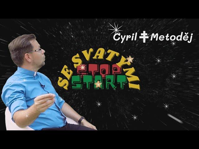 Stop Start se svatými   CYRIL A METODĚJ   P. Roman Vlk