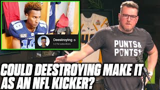 Pat McAfee's Talks If Deestroying Could Be An NFL Kicker