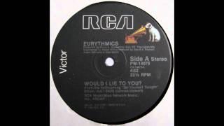 "Would I Lie To You? (12"" Version) - Eurythmics"