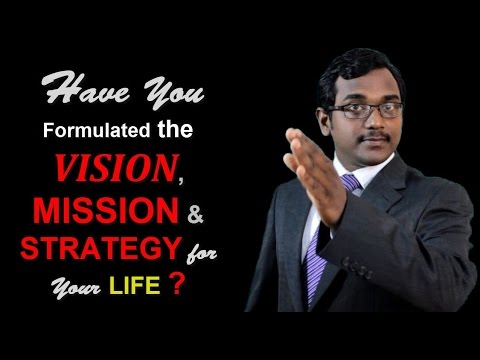 Have you formulated the Vision, Mission & Strategy for your Life