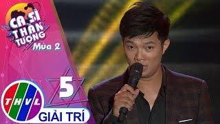 THVL | Ca sĩ thần tượng 2019 - Tập 5[4]: Riêng một góc trời - Tuấn Nguyễn