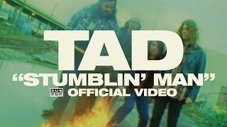 TAD - Stumblin' Man [OFFICIAL VIDEO]