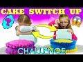 CAKE SWITCH UP CHALLENGE