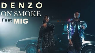 Denzo - On Smoke feat. MIG (Clip Officiel)