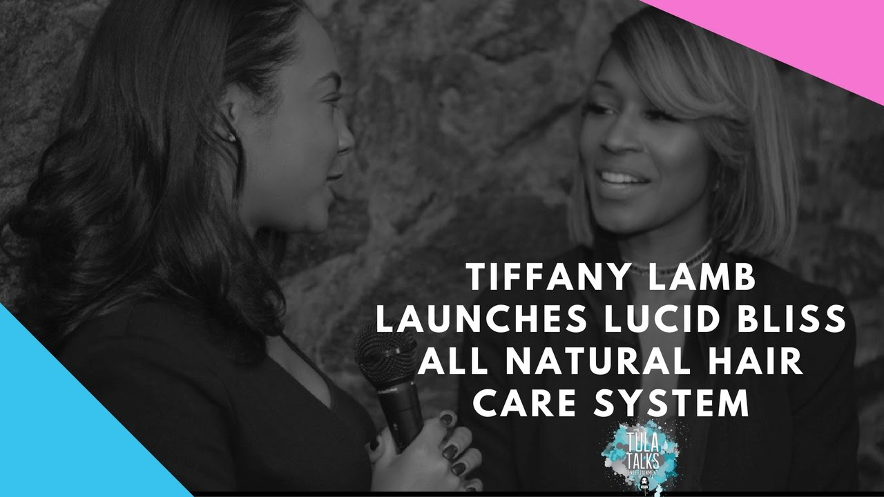 Tula Talks TV: Tiffany Lamb launches Lucid Bliss hair care system hosted by Naturi Naughton