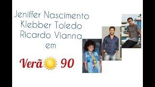 Baixar VERÃO 90: JENIFFER NASCIMENTO, KLEBBER TOLEDO E RICARDO VIANNA ESTÃO NA TRAMA